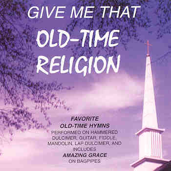 Give-me-that-old-time-religion