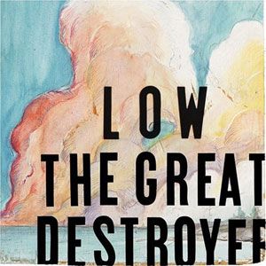 Low-The-Great-destroyer