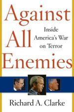 Against all enemies Richard Clarke